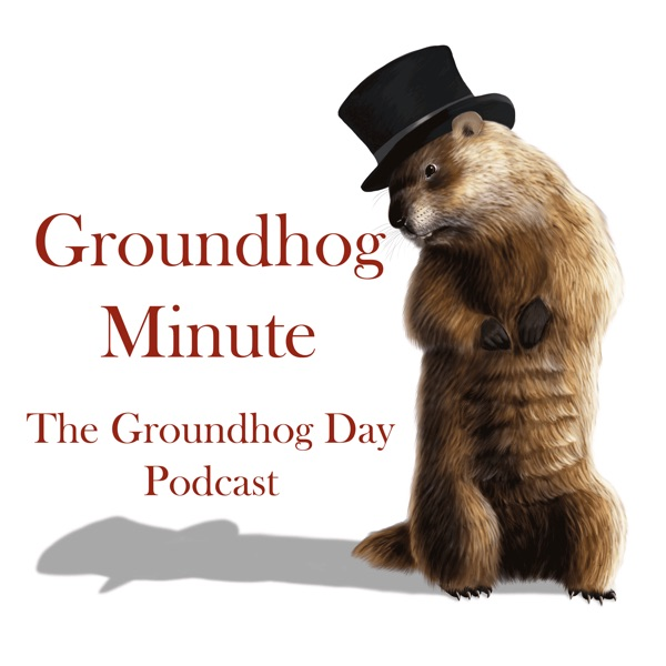 Groundhog Minute, the Groundhog Day Podcast