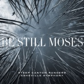 Steep Canyon Rangers, Asheville Symphony and Boyz II Men - Be Still Moses