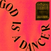 Tiësto - God Is A Dancer (with Mabel)