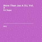 More Than Jus a DJ, Vol. 2 (DJ Mix)
