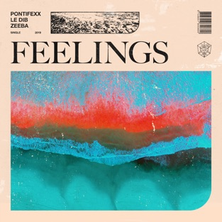 Pontifexx, Le Dib & Zeeba – Feelings – Single [iTunes Plus AAC M4A]
