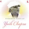 Evergreen Tunes of Yash Chopra