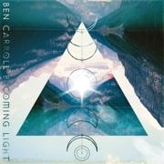 Becoming Light - Ben Carroll - Ben Carroll