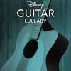 Disney Peaceful Guitar - Disney Guitar: Lullaby  artwork