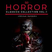 50 Classic Horror Short Stories Vol: 1