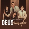 Deus Cuida Playback feat Anderson Freire Single