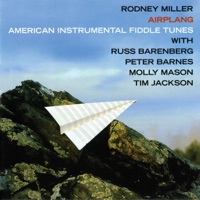 Airplang: American Instrumental Fiddle Tunes (feat. Molly Mason, Peter Barnes, Russ Barenberg & Tim Jackson) by Rodney Miller on Apple Music
