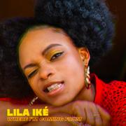 Where I'm Coming From - Lila Ike - Lila Ike