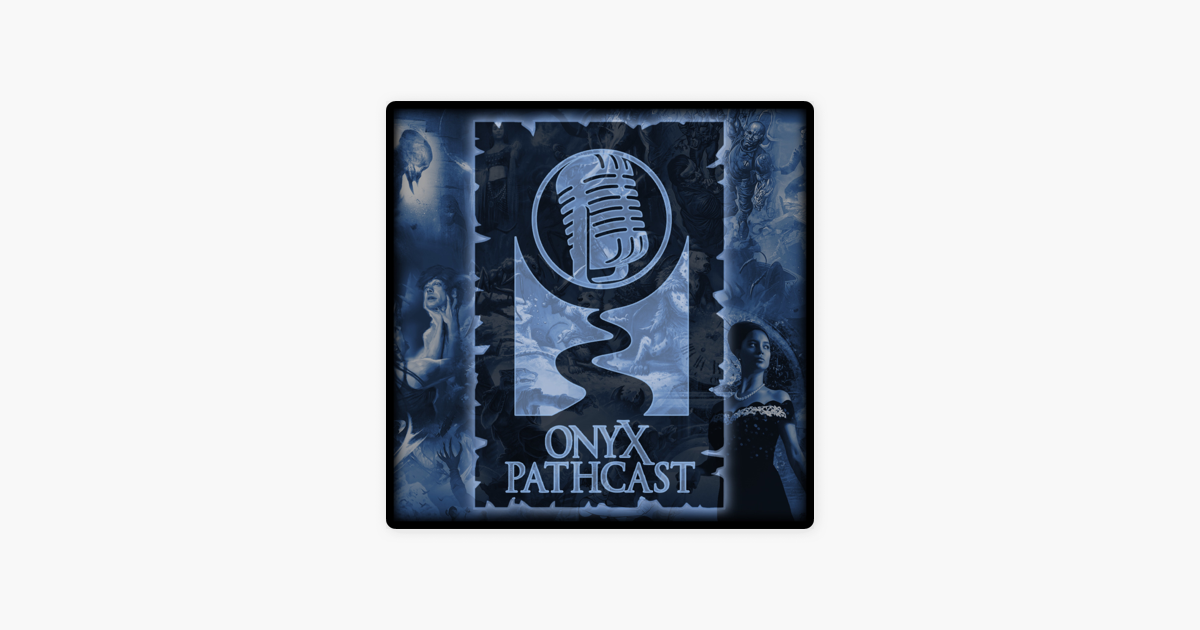 Onyx Pathcast: Episode 51: Putting the Romance in Necromancy