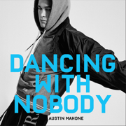 Dancing With Nobody - Austin Mahone