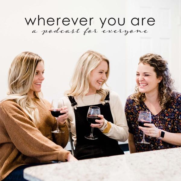 Wherever You Are Podcast