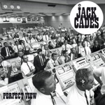 The Jack Cades - Perfect View