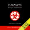 Hagakure: The Book of the Samurai (Unabridged) - William Scott Wilson (translator) & Yamamoto Tsunetomo