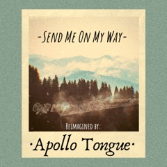 Send Me On My Way (Reimagined)