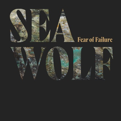 Fear of Failure - Single - Sea Wolf