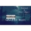 Ghetto Roc (feat. Kurupt) - Single, Ricc Rocc