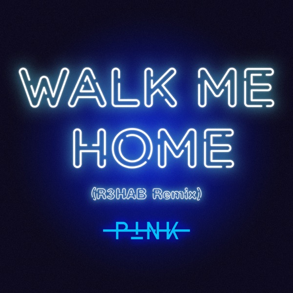 Walk Me Home (R3HAB Remix) - Single