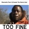 Too Fine feat DJ Suede the Remix God Single