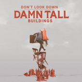 Damn Tall Buildings - Words to the Song