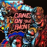 songs like Games On Your Phone