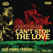 Gentleman, Collie Buddz,Gentleman,Collie Buddz - Can't Stop the Love