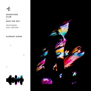 Adventure Club & Said the Sky – Already Know (feat. Caly Bevier) – Single [iTunes Plus AAC M4A]