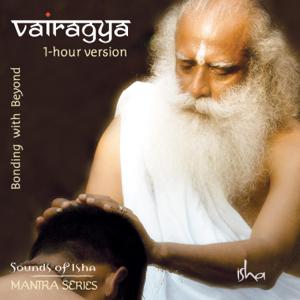Sounds of Isha - Vairagya: Bonding with Beyond (1-Hour Version)