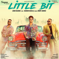 Little Bit (feat. Karan Aujla) - Single