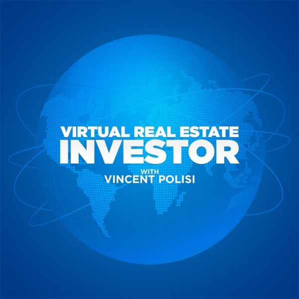 Virtual Real Estate Investor with Vincent Polisi