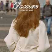 Classixx - Love Me No More (Extended Mix)