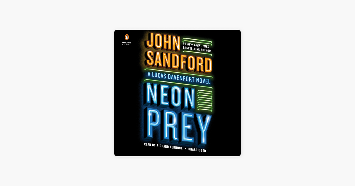 Neon Prey (Unabridged) - John Sandford