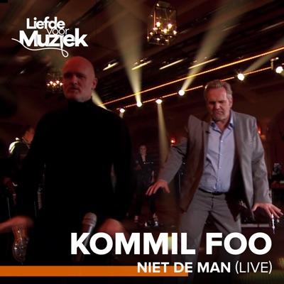 Niet De Man (Live - Uit Liefde Voor Muziek) - Single - Kommil Foo