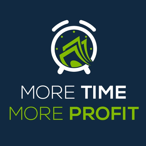 More Time More Profit: Helping Entrepreneurs and Business Owners Scale their Business