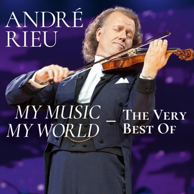 My Music - My World - The Very Best Of - André Rieu