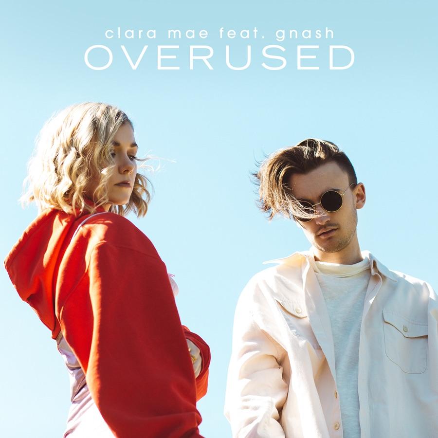 Clara Mae - Overused (feat. gnash) - Single