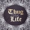 Thug Life Eternal