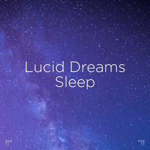 "Binaural Beats Sleep & Deep Sleep Music Collective - !!"" Lucid Dreams Sleep ""!!"