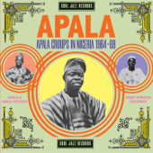Soul Jazz Records Presents APALA: Apala Groups in Nigeria 1967-70
