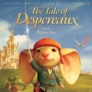 William Ross - The Tale of Despereaux (Original Motion Picture Soundtrack)