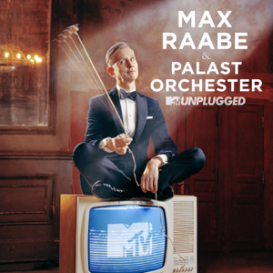 Max Raabe & Palast Orchester - MTV Unplugged