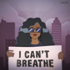 I Can't Breathe - H.E.R.