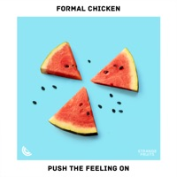 Formal Chicken - Push The Feeling On