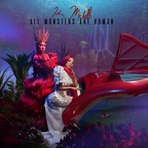 K. Michelle - All Monsters Are Human