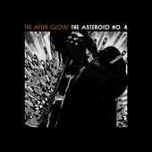 The Asteroid No.4 - The After Glow