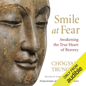 Smile at Fear: Awakening the True Heart of Bravery (Unabridged)
