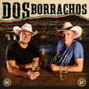 DOS BORRACHOS - Dos Borrachos  artwork