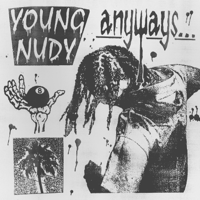 Young Nudy - Anyways artwork