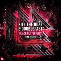 Black Butterflies - KILL THE BUZZ-DOUBLEFAST-HELEEN