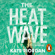 Kate Riordan - The Heatwave