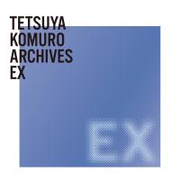 TETSUYA KOMURO ARCHIVES EX